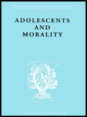Adolescents and Morality ebook by E.M Eppel