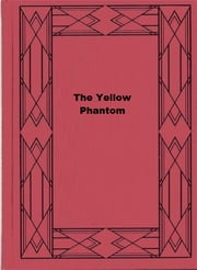 The Yellow Phantom ebook by Margaret Sutton