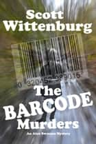 The Barcode Murders ebook by Scott Wittenburg