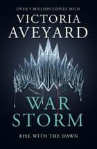 War Storm - Red Queen Book 4 ebook by Victoria Aveyard