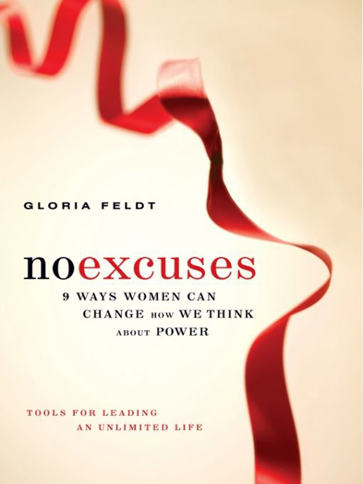 No Excuses  9 Ways Women Can Change How We Think About Power Ebook By  Gloria
