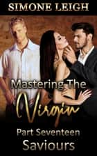 Saviours - Mastering the Virgin, #17 ebook by Simone Leigh