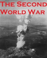 The Second World War ebook by Historyprint Press