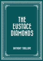The Eustace Diamonds ebook by Anthony Trollope