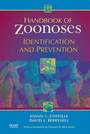 Handbook of Zoonoses - Identification and Prevention ebook by Joann Colville,David Berryhill