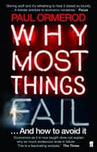 Why Most Things Fail ebook by Paul Ormerod