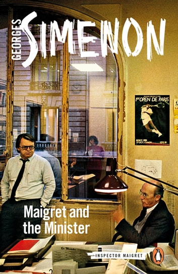 Maigret and the Minister - Inspector Maigret #46 ebook by Georges Simenon