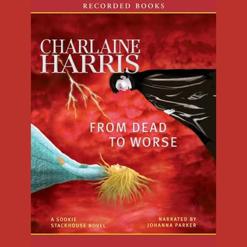 From Dead To Worse Audiobook By Charlaine Harris 9781436133012