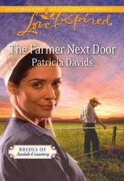 The Farmer Next Door ebook by Patricia Davids