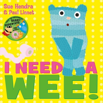 I Need a Wee! eBook by Sue Hendra,Paul Linnet