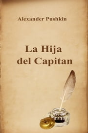 La Hija del Capitan ebook by Alexander Pushkin