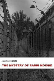 The Mystery of Rabbi Moishe ebook by Laszlo Malota