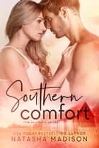 Southern Comfort (The Southern Series Book 2) ebook by Natasha Madison