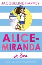 Alice-Miranda at Sea - Book 4 ebook by Jacqueline Harvey