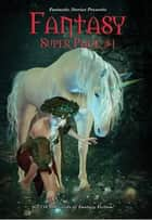 Fantastic Stories Presents: Fantasy Super Pack #1 ebook by Robert E. Howard, Philip K. Dick, James Blish,...