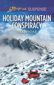 Holiday Mountain Conspiracy ebook by Liz Shoaf