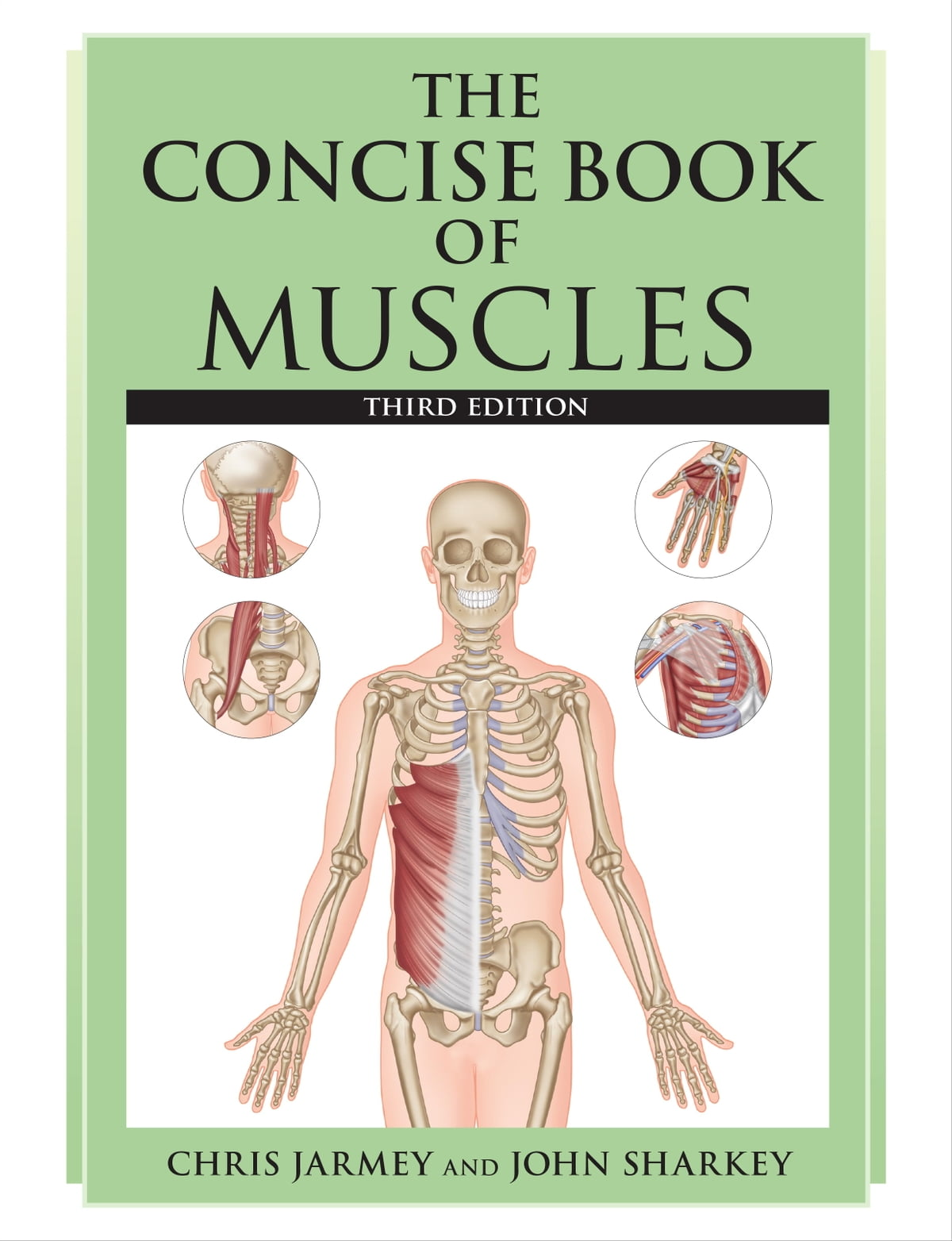 The Concise Book of Muscles, Third Edition eBook by Chris Jarmey ...