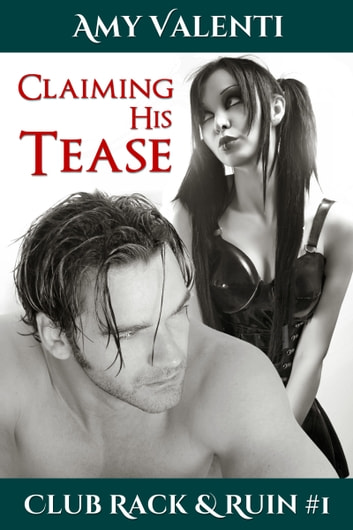 Claiming His Tease ebook by Amy Valenti