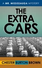 The Extra Cars ebook by Chester Burton Brown