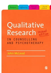 Qualitative Research in Counselling and Psychotherapy ebook by John McLeod