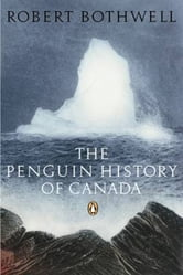 Penguin History Of Canada ebook by Bob Bothwell