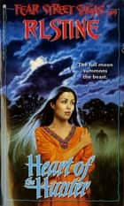 Heart of the Hunter ebook by R.L. Stine