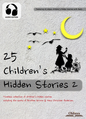 25 Children's Hidden Stories 2 - Fairy Tales & Fables Collection for Kids ebook by Oldiees Publishing,The Brothers Grimm,Hans Christian Andersen
