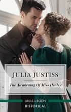 The Awakening of Miss Henley ebook by Julia Justiss