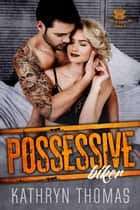 Possessive Biker - Sons of Chaos MC, #3 ebook by Kathryn Thomas