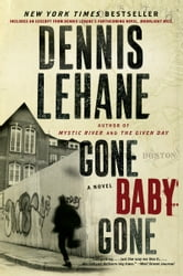 Gone, Baby, Gone - A Novel ebook by Dennis Lehane