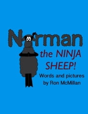 Norman the Ninja Sheep ebook by Ron McMillan