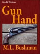 Gun Hand ebook by M.L. Bushman