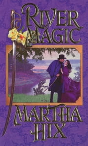 River Magic ebook by Martha Hix