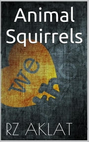 Animal - Squirrels ebook by RZ Aklat