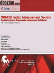Oracle Index Management Secrets: Top Oracle Experts Discuss Index Management Techniques ebook by Burleson, Donald K.