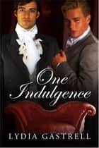 One Indulgence ebook by Lydia Gastrell