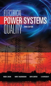 Electrical Power Systems Quality, Third Edition ebook by Roger C. Dugan,Mark F. McGranaghan,Surya Santoso,H. Wayne Beaty