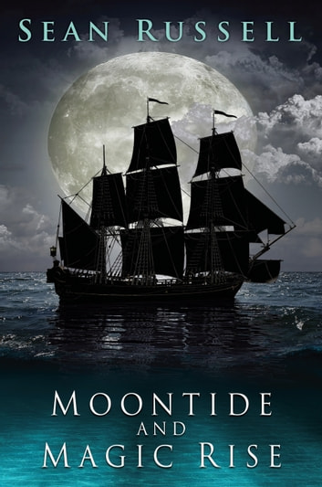 Moontide and Magic Rise ebook by Sean Russell