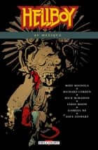 Hellboy T15 - Hellboy au Mexique eBook by Mike Mignola, Gabriel Ba, Fabio Moon,...