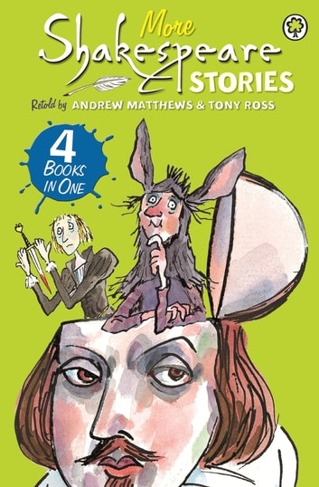 More Shakespeare Stories - 4 Books in One ebook by Andrew Matthews