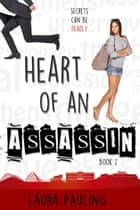 Heart of an Assassin ebook by Laura Pauling