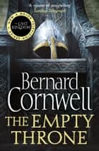 The Empty Throne (The Last Kingdom Series, Book 8) ebook by Bernard Cornwell