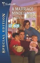 A Marriage-Minded Man ebook by Karen Templeton