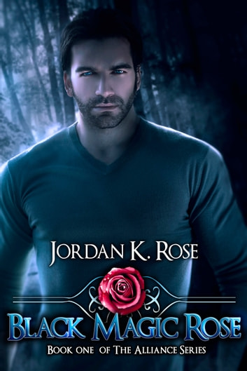 Black Magic Rose ebook by Jordan K. Rose