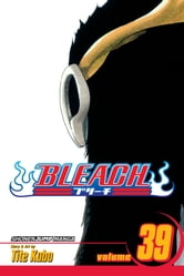 Bleach, Vol. 39 - El Verdugo ebook by Tite Kubo