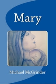 Mary ebook by Michael McGrinder