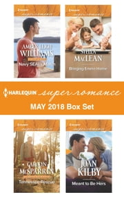 Harlequin Superromance May 2018 Box Set - Navy SEAL's Match\Tennessee Rescue\Bringing Emma Home\Meant to Be Hers ebook by Amber Leigh Williams, Carolyn McSparren, Stella MacLean,...