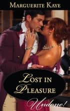 Lost in Pleasure ebook by Marguerite Kaye