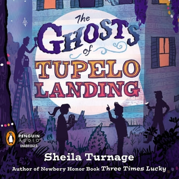 The Ghosts of Tupelo Landing audiobook by Sheila Turnage