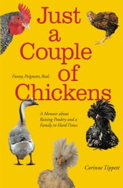 Just A Couple Of Chickens ebook by Corinne Tippett